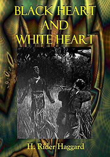 Black Heart and White Heart - (ANNOTATED) Original, Unabridged, Complete, Enriched [Oxford University Press]