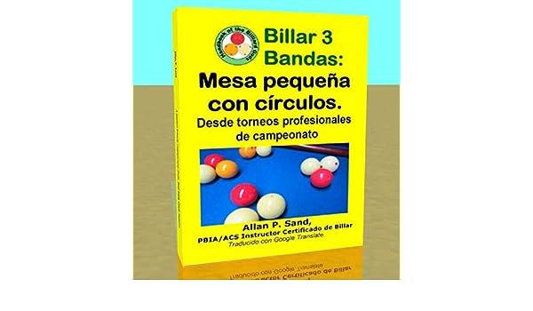 Billar 3 Bandas - Mesa pequeña con círculos: Desde torneos profesionales de campeonato eBook: Sand, Allan: Amazon.es: Tienda Kindle