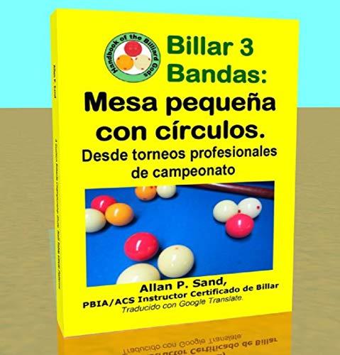 Billar 3 Bandas - Mesa pequeña con círculos: Desde torneos profesionales de campeonato por Allan Sand