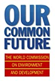 Our Common Future (Oxford Paperbacks)