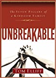 Unbreakable: The Seven Pillars of a Kingdom Family