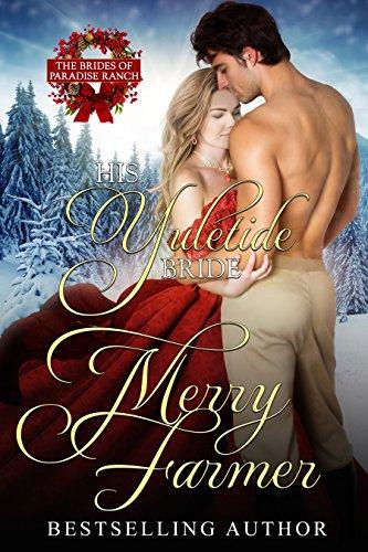 His Yuletide Bride (The Brides of Paradise Ranch (Spicy Version) Book 12)