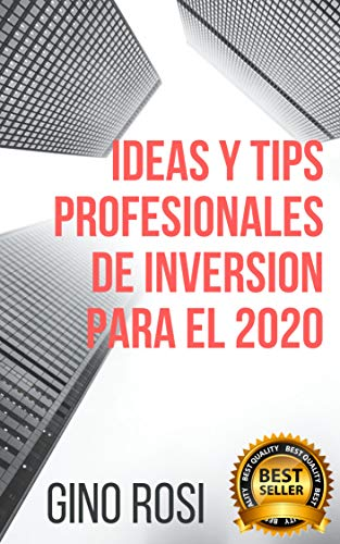 IDEAS Y TIPS PROFESIONALES DE INVERSION PARA EL 2020 (1 nº 11) por Gino Rosi