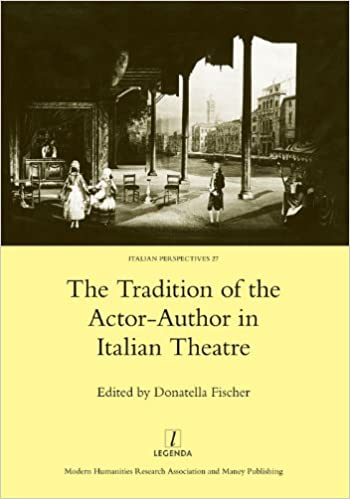 The Tradition of the Actor-Author in Italian Theatre