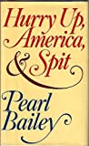 Hurry up, America, and Spit, Pearl Bailey, 0151430004