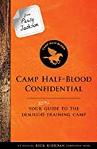 BOOK From Percy Jackson: Camp Half-Blood Confidential (An Official Rick Riordan Companion Book): Your Real Guide to the Demigod Training Camp (Trials of Apollo) [D.O.C]