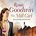 The Mill Girl Audiobook by Rosie Goodwin Narrated by Charlie Sanderson