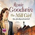 The Mill Girl Hörbuch von Rosie Goodwin Gesprochen von: Charlie Sanderson