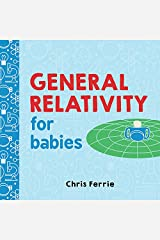General Relativity for Babies (Baby University Book 0) Kindle Edition