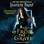 Up from the Grave: Night Huntress, Book 7 | Jeaniene Frost