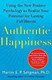img - for Authentic Happiness: Using the New Positive Psychology to Realize Your Potential for Lasting Fulfillment book / textbook / text book