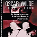 La importancia de llamarse Ernesto [The Importance of Being Earnest] Audiobook by Oscar Wilde Narrated by Antón Palomar