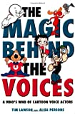 The Magic Behind the Voices: A Who's Who of Cartoon Voice Actors