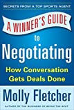 img - for A Winner's Guide to Negotiating: How Conversation Gets Deals Done by Fletcher, Molly 1st edition (2014) Paperback book / textbook / text book