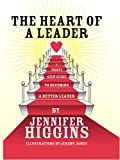 The Heart of A Leader, Jennifer Higgins, 1425161146