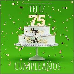 Amazon.com: Feliz 75 Cumpleaños: Libro de visitas con 110 ...