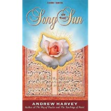 Song of the Sun: The Life, Poetry and Teachings of Rumi by Andrew Harvey (1999-07-01)