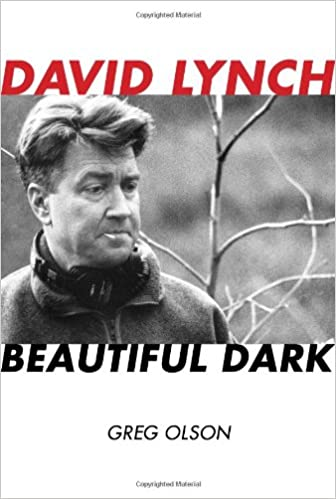 David Lynch: Beautiful Dark (Filmmakers) (The Scarecrow Filmmakers Series)
