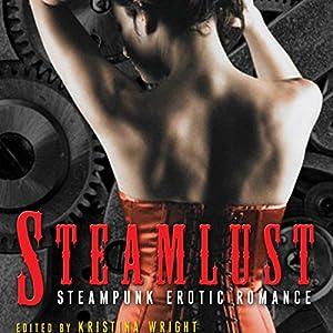 Steamlust: Steampunk Erotic Romance Audiobook