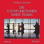Die 5 Dysfunktionen eines Teams | Patrick Lencioni