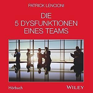 Die 5 Dysfunktionen eines Teams Audiobook