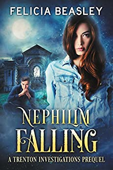 Nephilim Falling (Trenton Investigations Book 1) by [Beasley, Felicia]