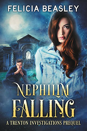 Nephilim Falling (Trenton Investigations) by [Beasley, Felicia]