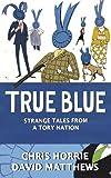 True Blue, Chris Horrie and David Matthews, 0007293704