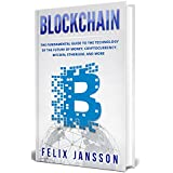 Blockchain: The Fundamental Guide to the Technology of the future of money, Cryptocurrency, Bitcoin, Ethereum, and more