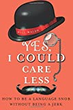 Yes, I Could Care Less