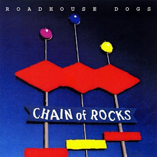 Chain of Rocks by Roadhouse ()