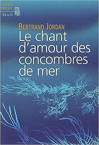 bertrand jordan : le chant d'amour des concombres de mer (2002)