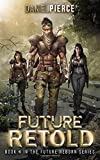 Future Retold: A Post-Apocalyptic Harem (Future Reborn)