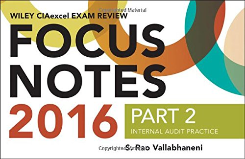 Wiley CIAexcel Exam Review 2016 Focus Notes: Part 2, Internal Audit Practice (Wiley CIA Exam Review Series)