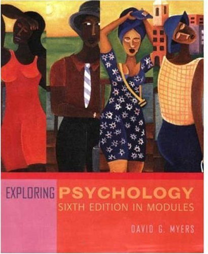 (Exploring Psychology, Sixth Edition, in)