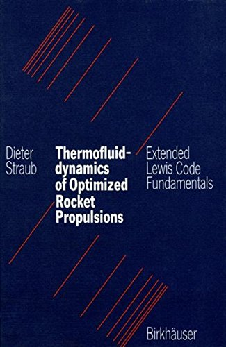 Thermofluiddynamics of Optimized Rocket Propulsions: Extended Lewis Code Fundamentals