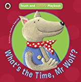 What's the Time, Mr Wolf?: Toddler Playbooks