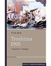 Tsushima 1905: Ostasiens Trafalgar. 2. Überarbeitete Auflage
