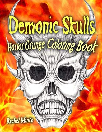 Demonic Skulls - Horror Grunge Coloring Book: Horned Skulls Dark Fantasy - Grayscale Art For ()