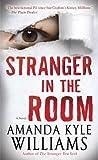 Stranger in the Room: A Novel (Keye Street Book 2)