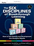 The Six Disciplines of Breakthrough Learning 2nd Edition