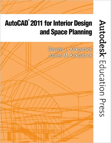 Amazon Com Autocad 2011 For Interior Design Space Planning New Autodesk Education Press Series 9780135124642 Kirkpatrick Bfa Ncidq Adjunct Faculty Beverly L Kirkpatrick James M Books