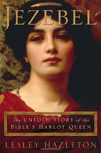 jezebel-the-untold-story-of-the-bibles-harlot-queen