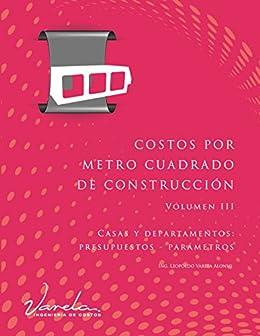 costos por metro cuadrado de construcción volumen iii casas y