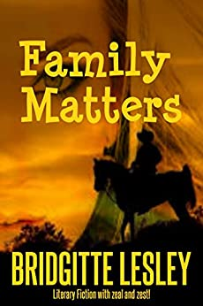 Family Matters by [Lesley, Bridgitte]