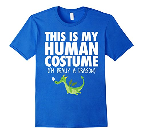 Mens This Is My Human Costume I'm Really A Dragon Halloween Shirt Large Royal (A Human Costume)
