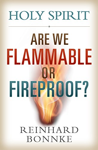 Holy Spirit: Are We Flammable Or Fireproof? cover