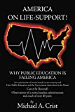 America on Life Support!, Michael A. Crist, 1477212566