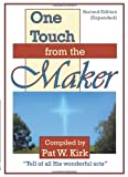 One Touch from the Maker Second Edition, Compiled by Pat W. Kirk, 0977765229