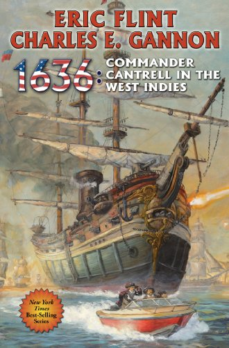 1636: Commander Cantrell in the West Indies (Ring of Fire Series Book 15) ()